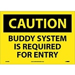 Caution Labels; Buddy System Is Required For Entry, 10X14, Adhesive Vinyl