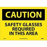 Caution Labels; Safety Glasses Required In This Area, 10X14, Adhesive Vinyl