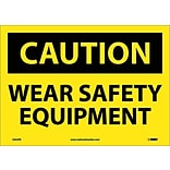 Caution Labels; Wear Safety Equipment, 10X14, Adhesive Vinyl