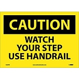 Caution Labels; Watch Your Step Use Handrail, 10X14, Adhesive Vinyl
