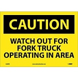 Caution Labels; Watch Out For Fork Truck Operating In Area, 10X14, Adhesive Vinyl