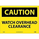 Caution Labels; Watch Overhead Clearance, 10X14, Adhesive Vinyl