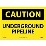 Caution Labels; Underground Pipeline,10X14, Adhesive Vinyl