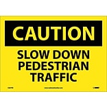 Caution Labels; Slow Down Pedestrian Traffic, 10X14, Adhesive Vinyl