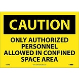 Caution Labels; Only Authorized Personnel Allowed In Confined Space Area, 10X14, Adhesive Vinyl