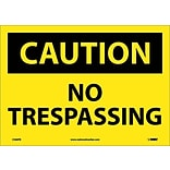 Caution Labels; No Trespassing, 10X14, Adhesive Vinyl