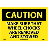 Caution Labels; Make Sure That Wheel Chocks Are Removed And Stowed, 10X14, Adhesive Vinyl