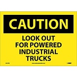 Caution Labels; Look Out For Powered Industrial Trucks, 10X14, Adhesive Vinyl