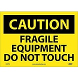 Caution Labels; Fragile Equipment Do Not Touch, 10X14, Adhesive Vinyl