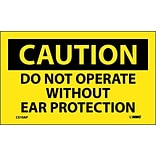 Caution Labels; Do Not Operate Without Ear Protection, 3X5, Adhesive Vinyl 5/Pk