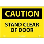 Caution Labels; Stand Clear Of Door, 10X14, Adhesive Vinyl