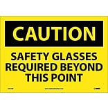 Caution Labels; Safety Glasses Required Beyond This Point, 10X14, Adhesive Vinyl