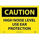 Caution Labels; High Noise Level Use Ear Protection, 10X14, Adhesive Vinyl