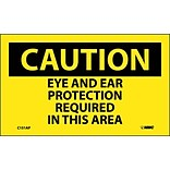 Caution Labels; Eye And Ear Protection Required In This Area, 3X5, Adhesive Vinyl, 5/Pk