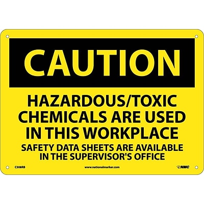 Caution Signs; Hazardous/Toxic Chemicals Are Used In This Workplace. . ., 10X14, Rigid Plastic