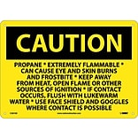 Caution Sign; Propane Extremely Flammable Can Cause Eye And Skin Burns And Frostbite…10x14, Aluminum