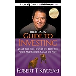 Rich Dads Guide to Investing: What the Rich Invest In, That the Poor and Middle Class Do Not!