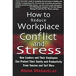 How To Reduce Workplace Conflict And Stress Anna Maravelas Paperback