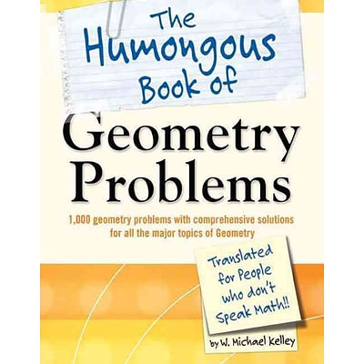 The Humongous Book of Geometry Problems W. Michael Kelley Paperback