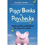 Piggy Banks to Paychecks Angie Mohr Paperback