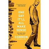 One Day Itll All Make Sense Common Paperback