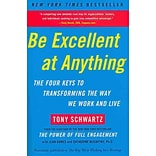 Be Excellent at Anything Tony Schwartz , Jean Gomes , Catherine McCarthy Paperback