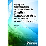 Using the Common Core State Standards in English Language Joyce VanTassel-Baska Ed.D.