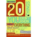 Discovers 20 Things You Didnt Know About Everything The Editors of Discover Magazine Hardcover
