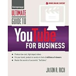 Ultimate Guide to YouTube for Business Jason R. Rich Paperback