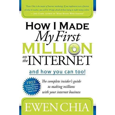 How I Made My First Million on the Internet and How You Can Too!