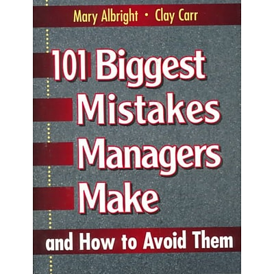 101 Biggest Mistakes Managers Make