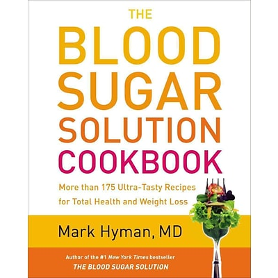 The Blood Sugar Solution Cookbook: Recipes for Total Health & Weight Loss