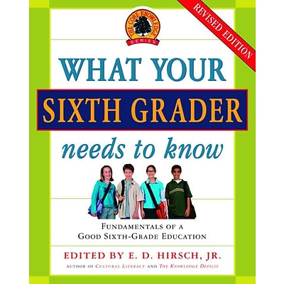 What Your Sixth Grader Needs To Know (Revised) (Core Knowledge Series) E.D. Hirsch Jr. Paperback