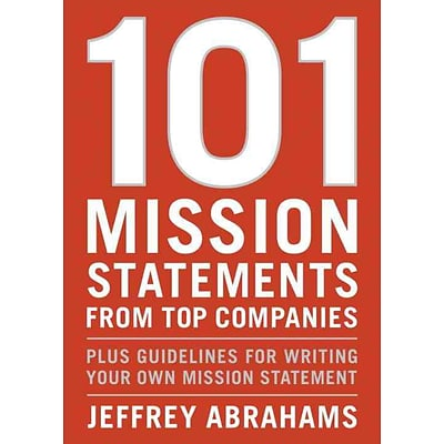 101 Mission Statements from Top Companies Jeffrey Abrahams Paperback