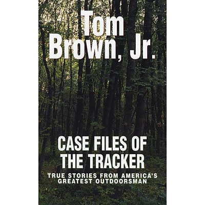 Case Files of the Tracker ( Paperback) Tom Brown Paperback