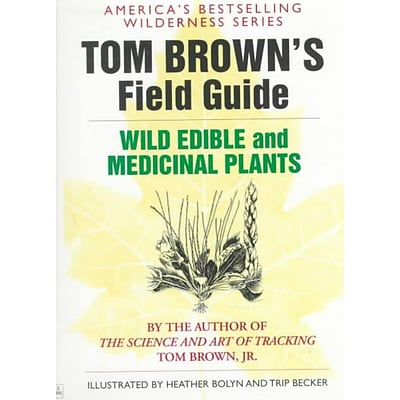 Tom Browns Guide to Wild Edible and Medicinal Plants (Field Guide) Tom Brown Paperback
