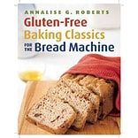Gluten-Free Baking Classics for the Bread Machine Annalise G. Roberts Paperback