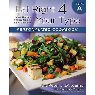 Eat Right 4 Your Type Personalized Cookbook Dr. Peter J. DAdamo, Kristin OConnor Paperback