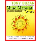 Mind Maps at Work: How to Be the Best at Your Job and Still Have Time to Play Tony Buzan Paperback