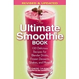 The Ultimate Smoothie Book: 130 Delicious Recipes Cherie Calbom Paperback