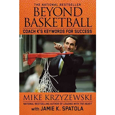 Beyond Basketball: Coach Ks Keywords for Success Mike Krzyzewski, Jamie K. Spatola Paperback