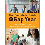 The Complete Guide to the Gap Year: The Best Things to Do Between High School and College Paperback