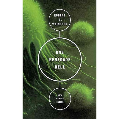 One Renegade Cell: How Cancer Begins (Science Masters Series) Robert A. Weinberg Paperback