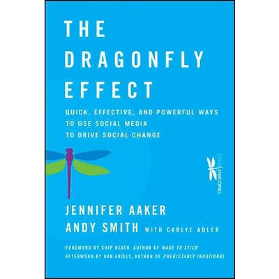 The Dragonfly Effect Jennifer Aaker, Andy Smith Hardcover