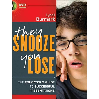 They Snooze, You Lose: The Educators Guide to Successful Presentations Lynell Burmark Paperback