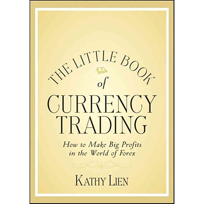 The Little Book Of Currency Trading Kathy Lien Hardcover