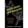 How to Defeat Your Own Clone Kyle Kurpinski, Terry D. Johnson Paperback
