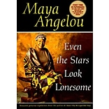Even the Stars Look Lonesome Maya Angelou Paperback