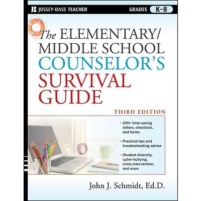 The Elementary / Middle School Counselors Survival Guide John J. Schmidt Ed.D. Paperback