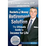 The Buckets of Money Retirement Solution: The Ultimate Guide to Income for Life Hardcover